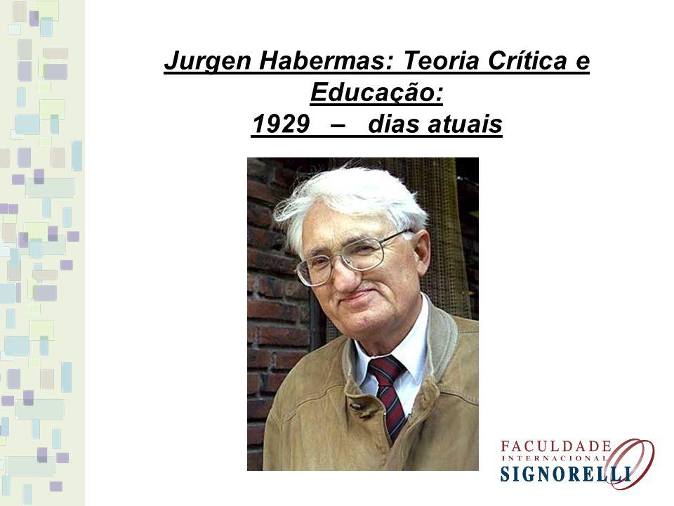 Jurgen Habermas: Teoria Crítica e Educação: