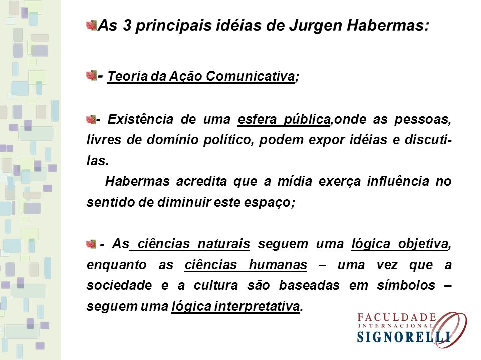 As 3 principais idéias de Jurgen Habermas: