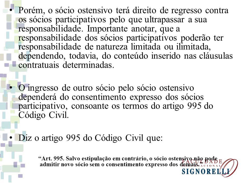 Diz o artigo 995 do Código Civil que: