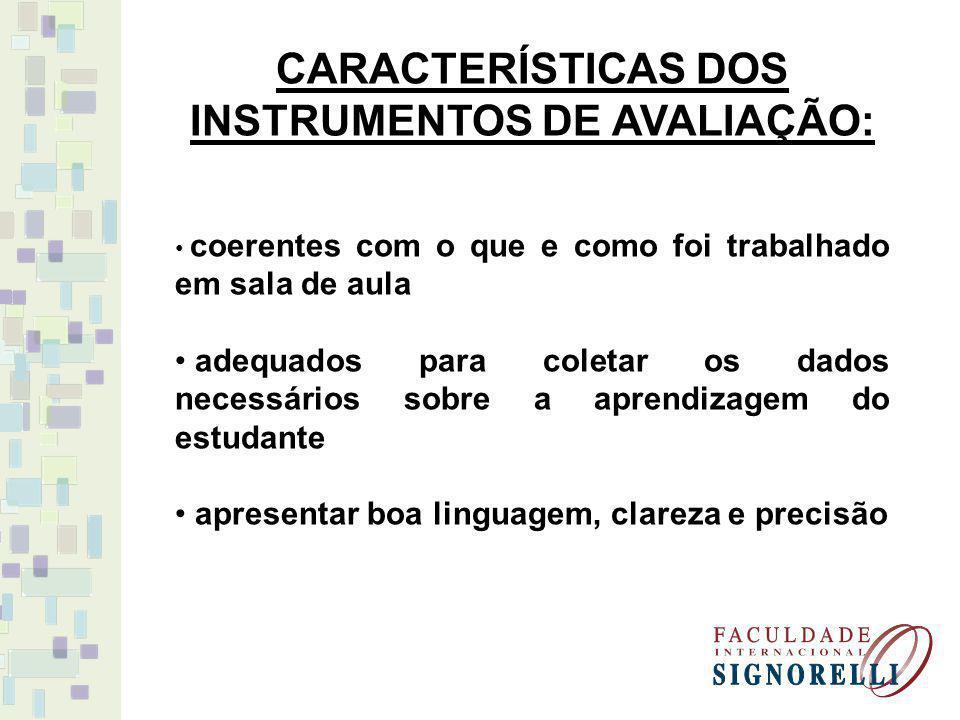 CARACTERÍSTICAS DOS INSTRUMENTOS DE AVALIAÇÃO: