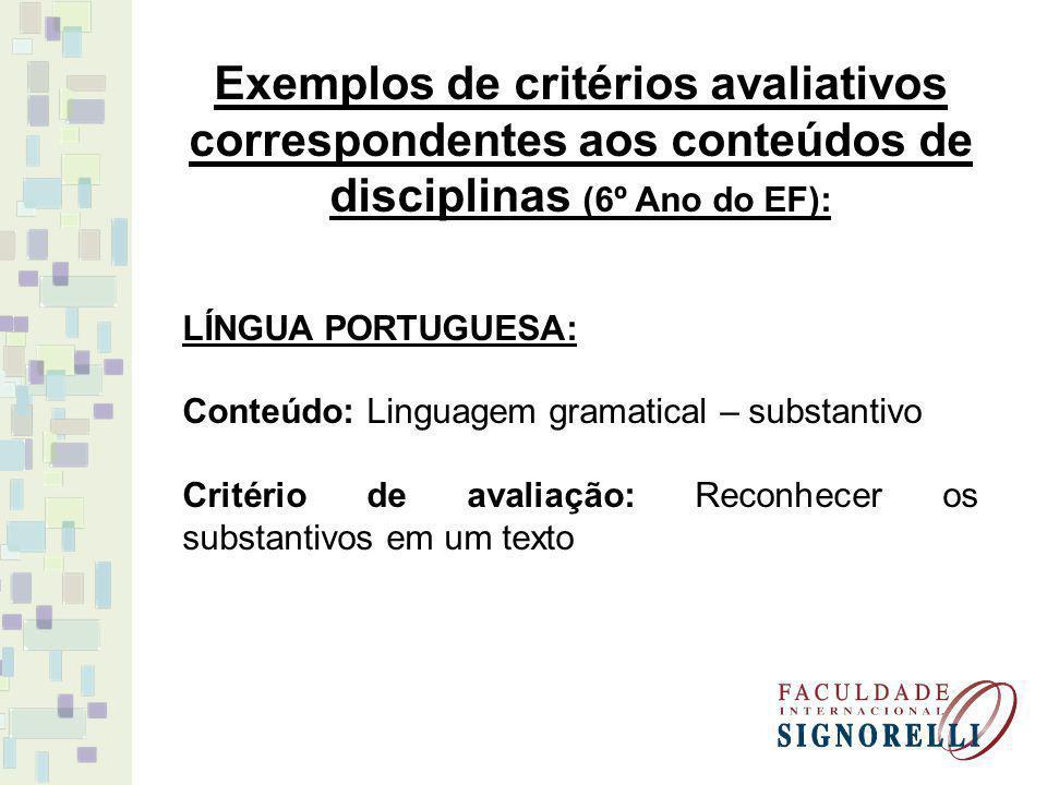 Exemplos de critérios avaliativos correspondentes aos conteúdos de disciplinas (6º Ano do EF):