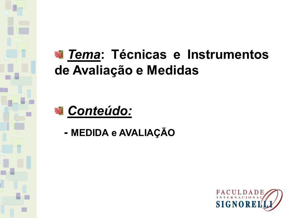 Tema: Técnicas e Instrumentos de Avaliação e Medidas