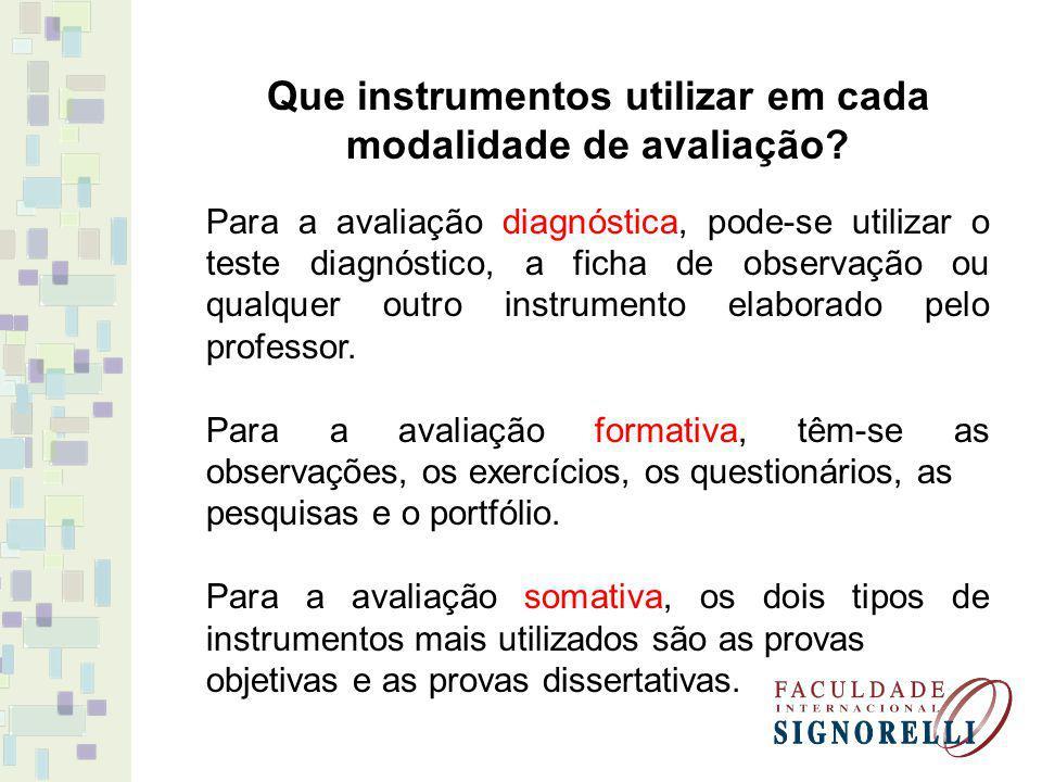 Que instrumentos utilizar em cada modalidade de avaliação