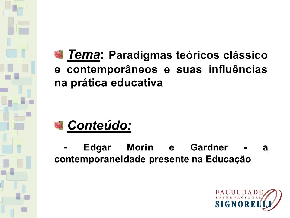 Tema: Paradigmas teóricos clássico e contemporâneos e suas influências na prática educativa
