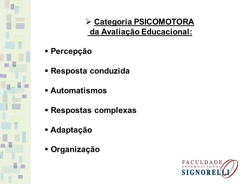 Categoria PSICOMOTORA da Avaliação Educacional: