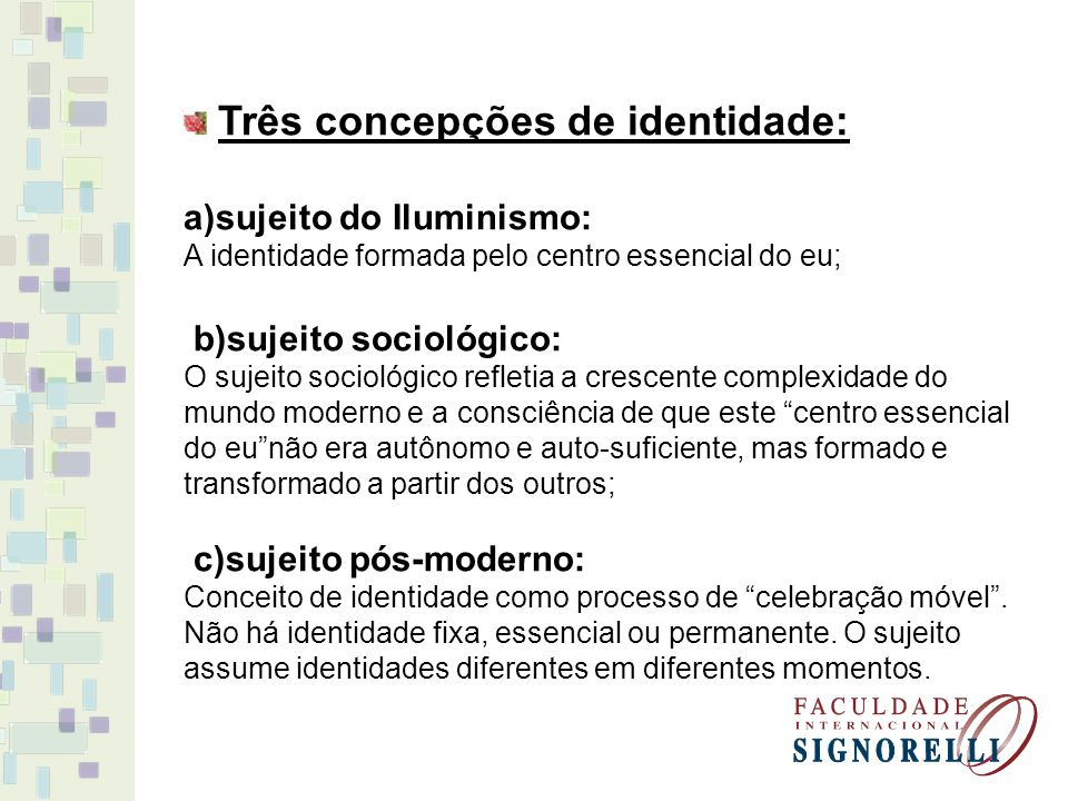 Três concepções de identidade: a)sujeito do Iluminismo: