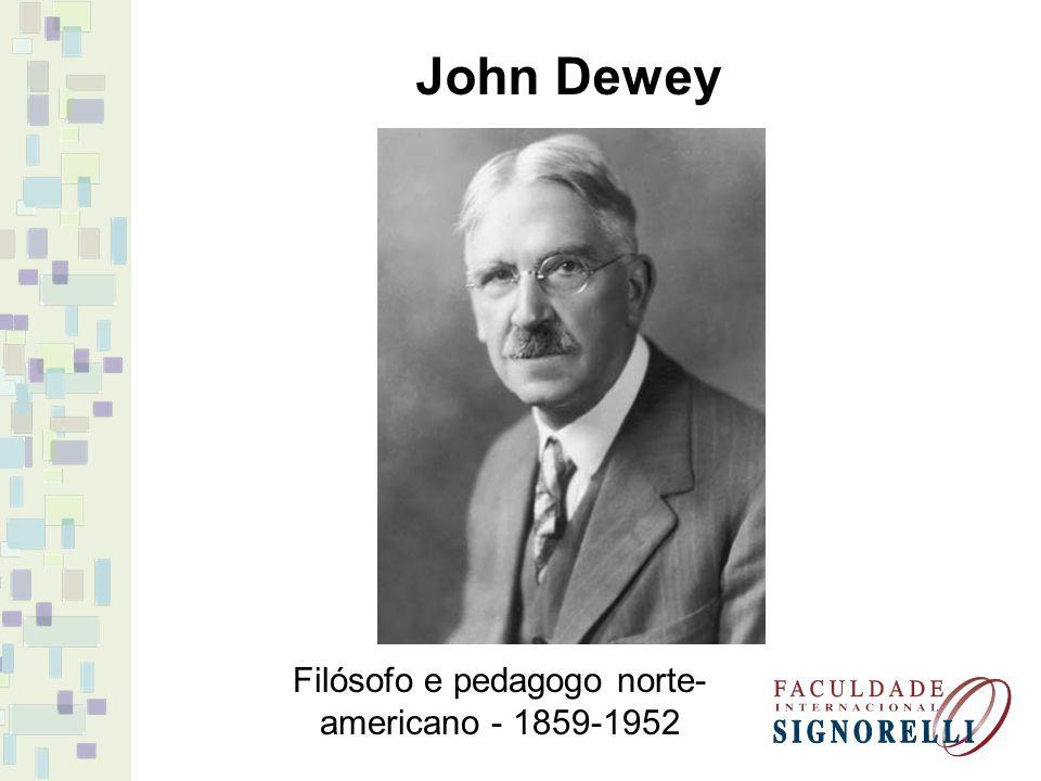 Filósofo e pedagogo norte-americano - 1859-1952