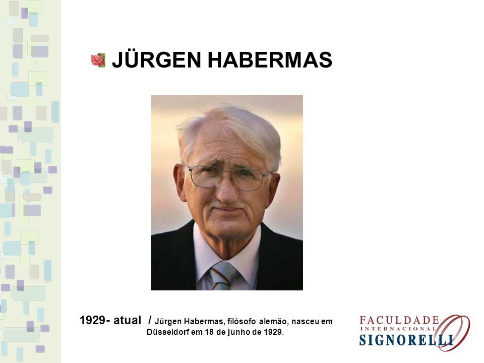JÜRGEN HABERMAS - atual / Jürgen Habermas, filósofo alemão, nasceu em Düsseldorf em 18 de junho de 1929.