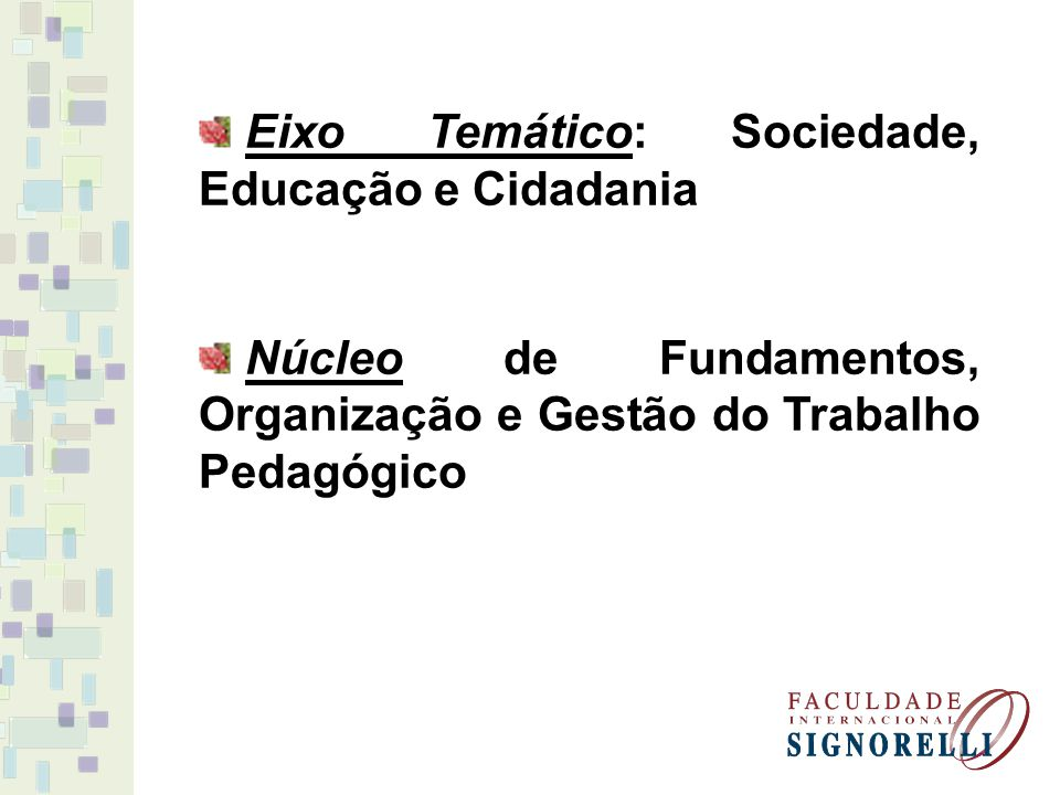 Eixo Temático: Sociedade, Educação e Cidadania