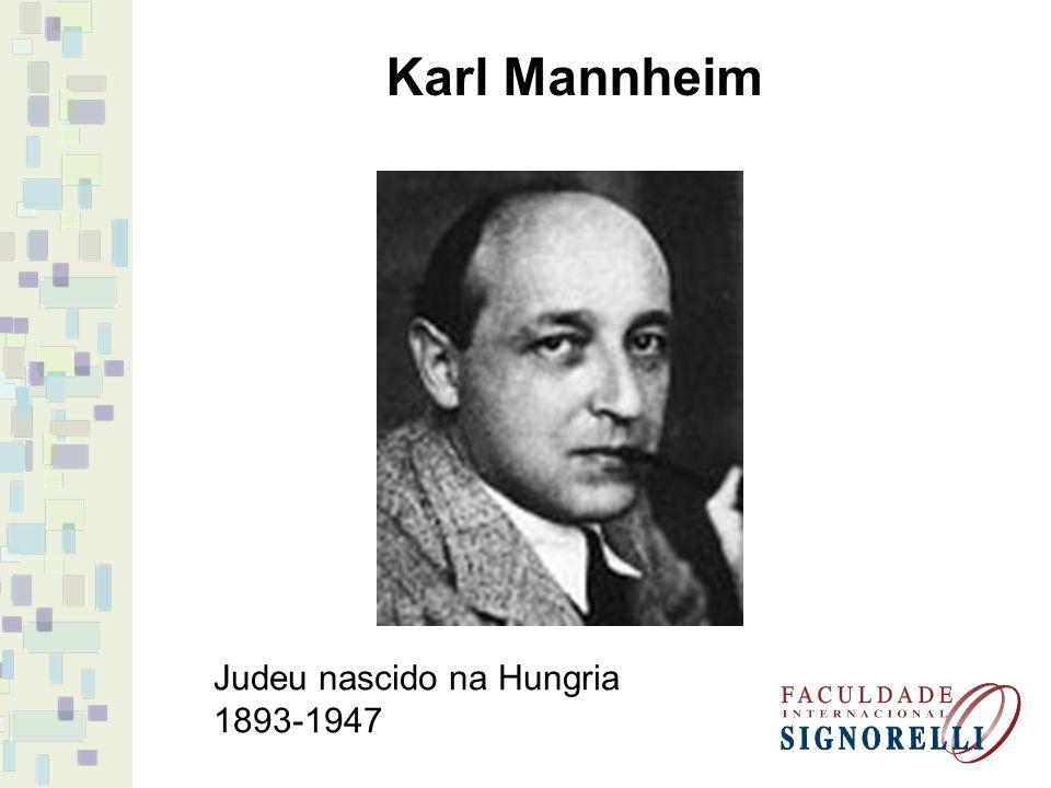 Karl Mannheim Judeu nascido na Hungria 1893-1947