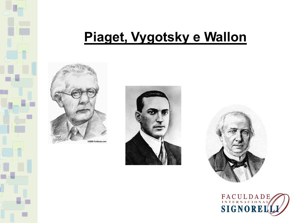 Piaget, Vygotsky e Wallon