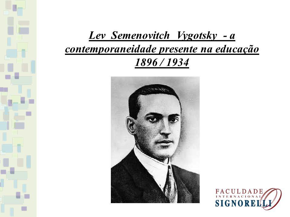 Lev Semenovitch Vygotsky - a contemporaneidade presente na educação