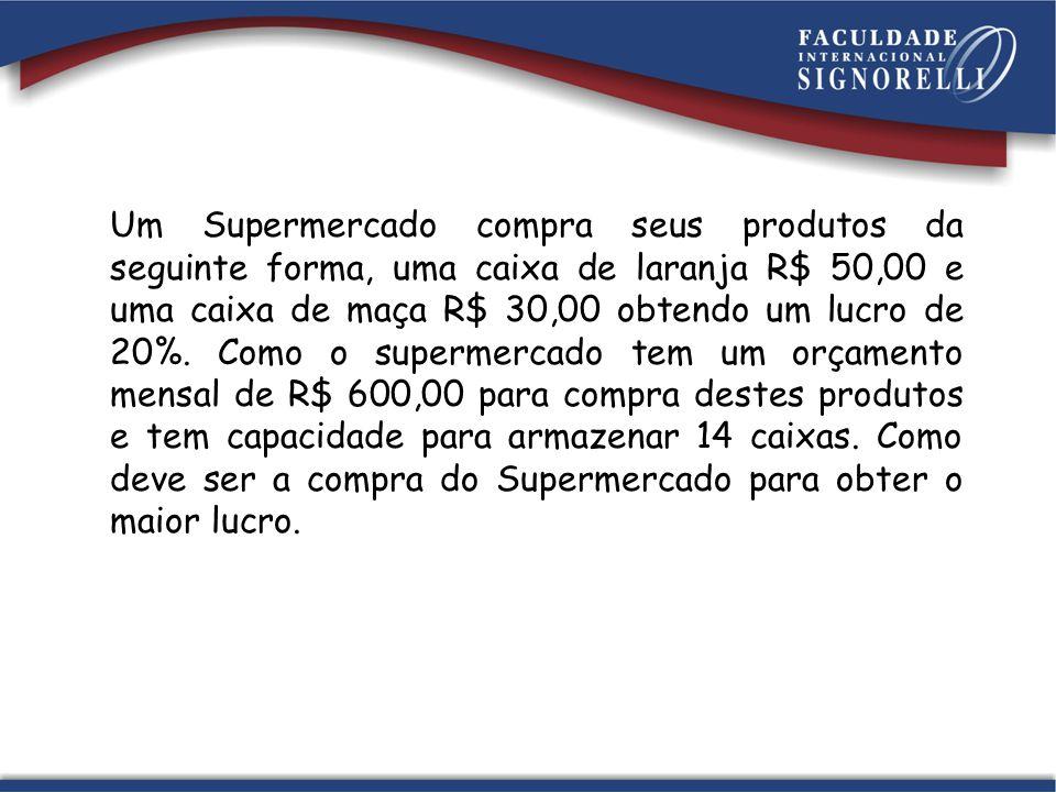 Um Supermercado compra seus produtos da seguinte forma, uma caixa de laranja R$ 50,00 e uma caixa de maça R$ 30,00 obtendo um lucro de 20%.