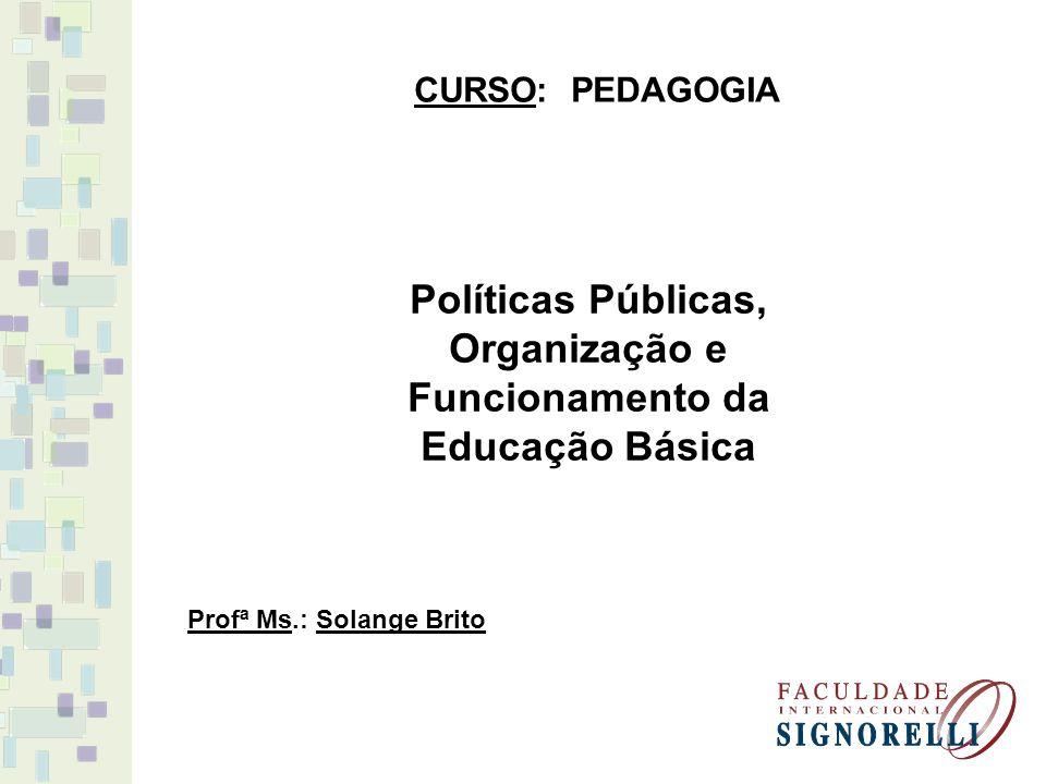 Políticas Públicas, Organização e Funcionamento da Educação Básica