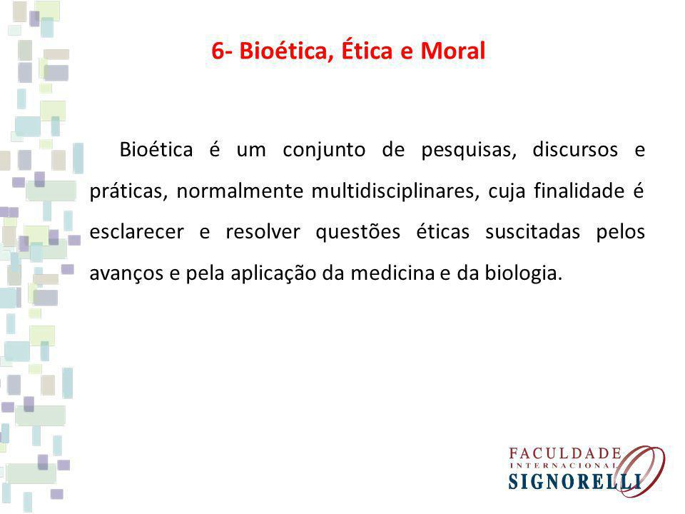 6- Bioética, Ética e Moral