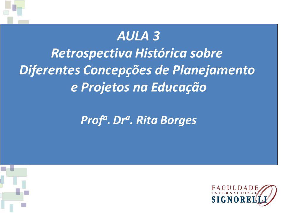 Retrospectiva Histórica sobre Diferentes Concepções de Planejamento