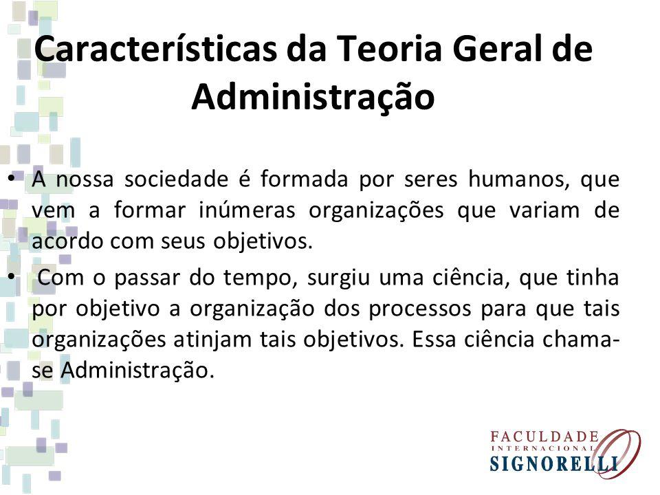 Características da Teoria Geral de Administração