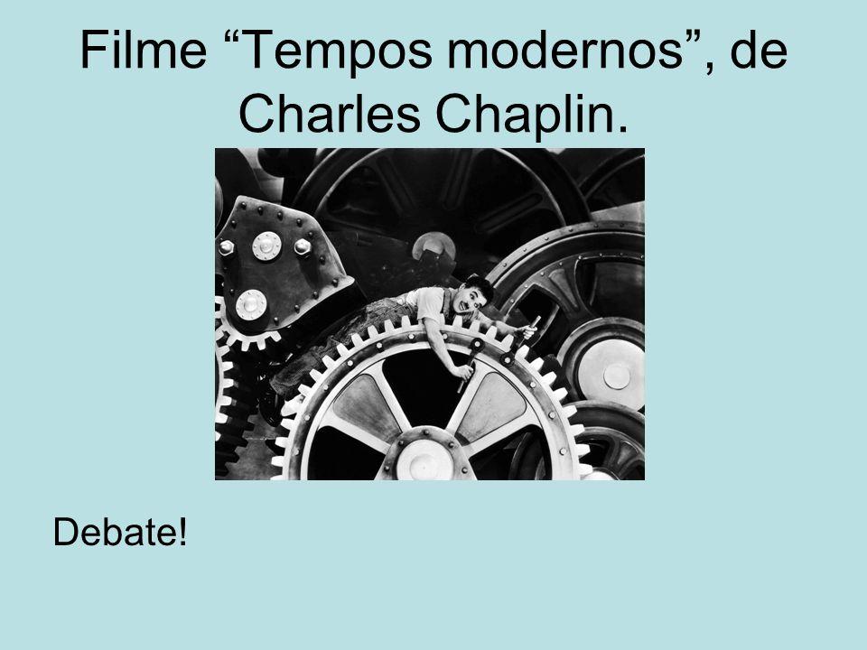 Filme Tempos modernos , de Charles Chaplin.