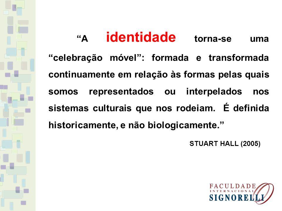 A identidade torna-se uma celebração móvel : formada e transformada continuamente em relação às formas pelas quais somos representados ou interpelados nos sistemas culturais que nos rodeiam. É definida historicamente, e não biologicamente.