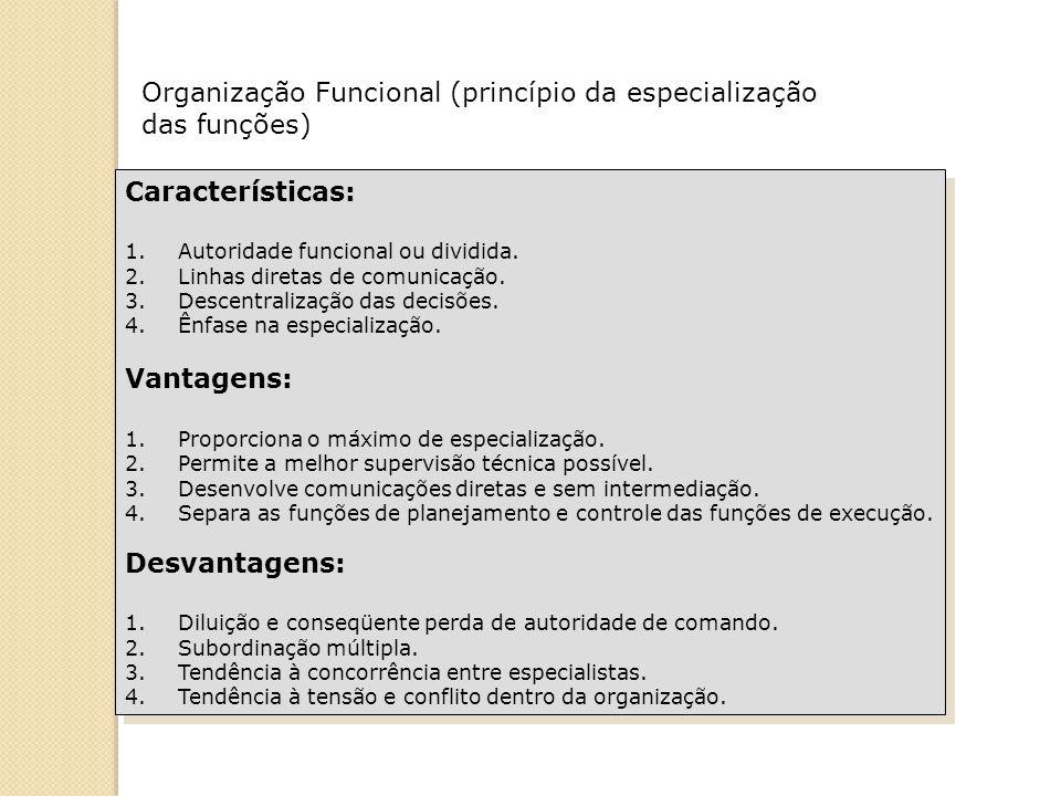 Organização Funcional (princípio da especialização das funções)