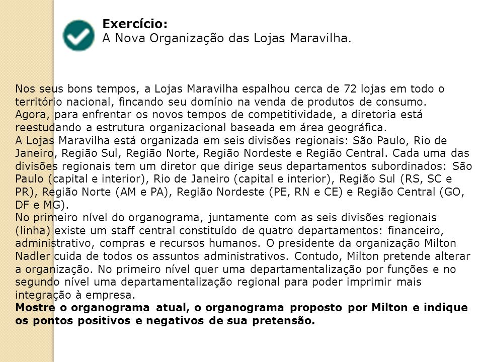 A Nova Organização das Lojas Maravilha.