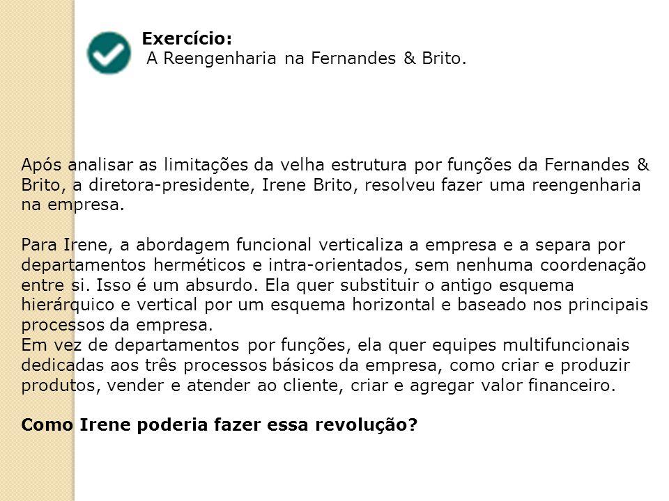 Exercício: A Reengenharia na Fernandes & Brito.