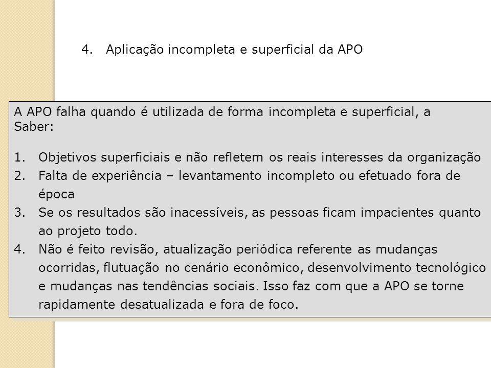4. Aplicação incompleta e superficial da APO