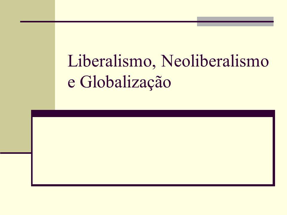 Liberalismo, Neoliberalismo e Globalização