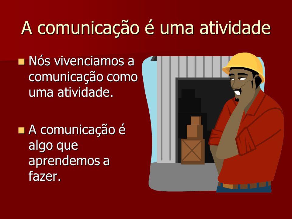 A comunicação é uma atividade