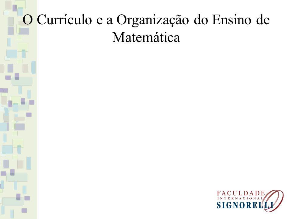 O Currículo e a Organização do Ensino de Matemática