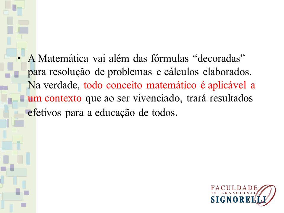A Matemática vai além das fórmulas decoradas para resolução de problemas e cálculos elaborados.