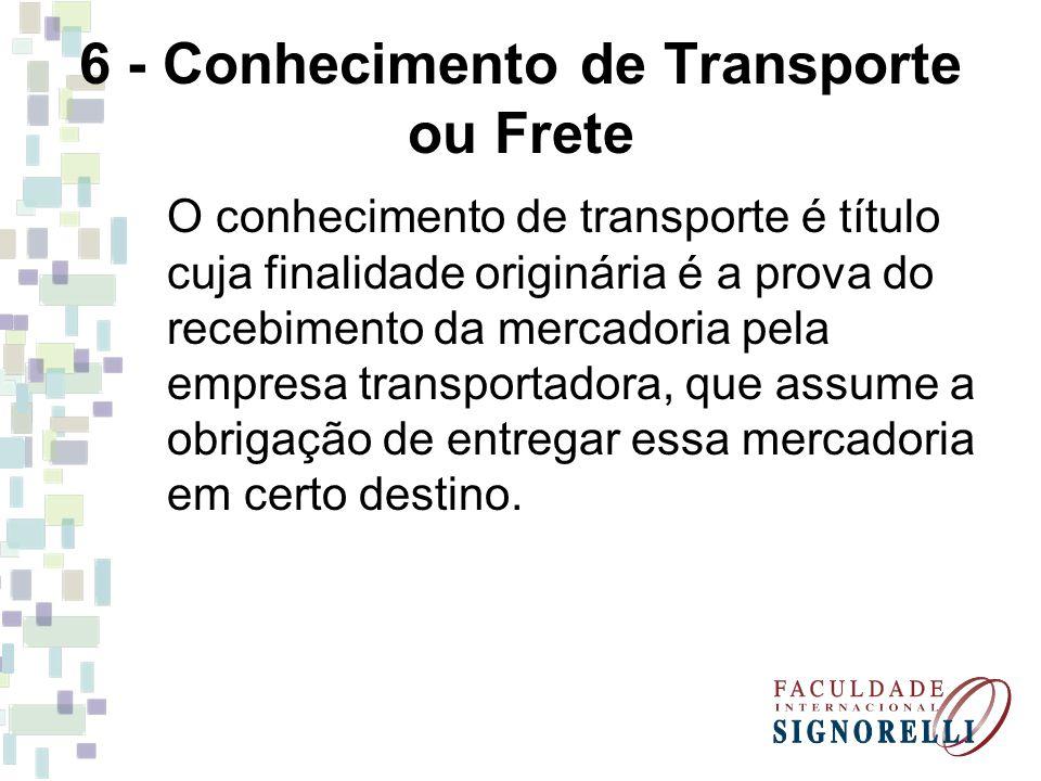 6 - Conhecimento de Transporte ou Frete