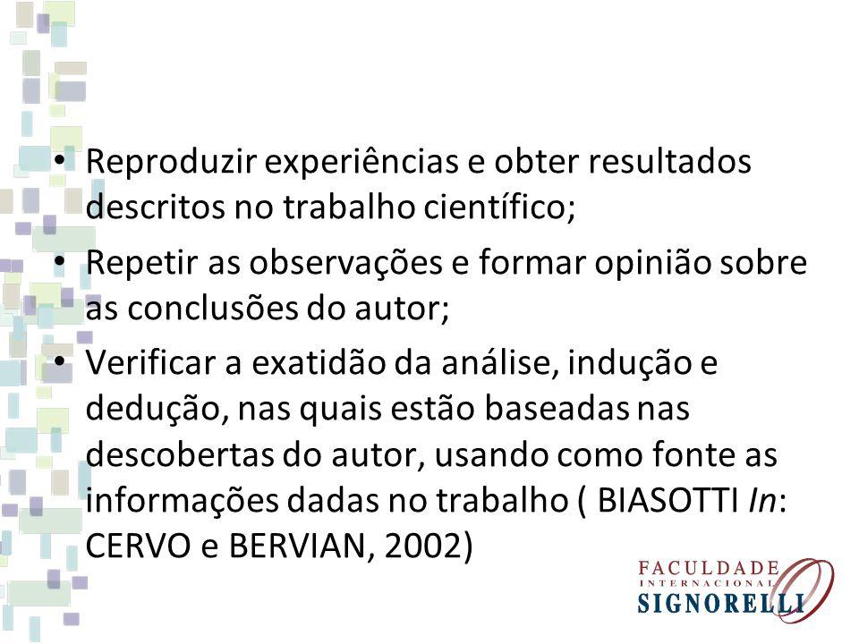 Reproduzir experiências e obter resultados descritos no trabalho científico;