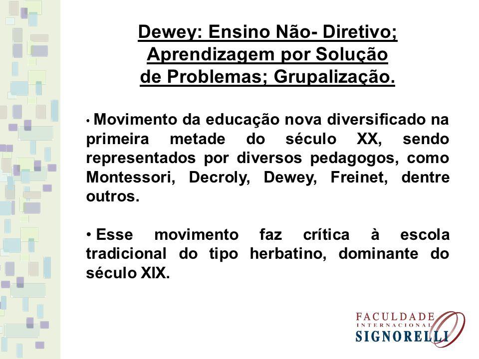 Dewey: Ensino Não- Diretivo; Aprendizagem por Solução