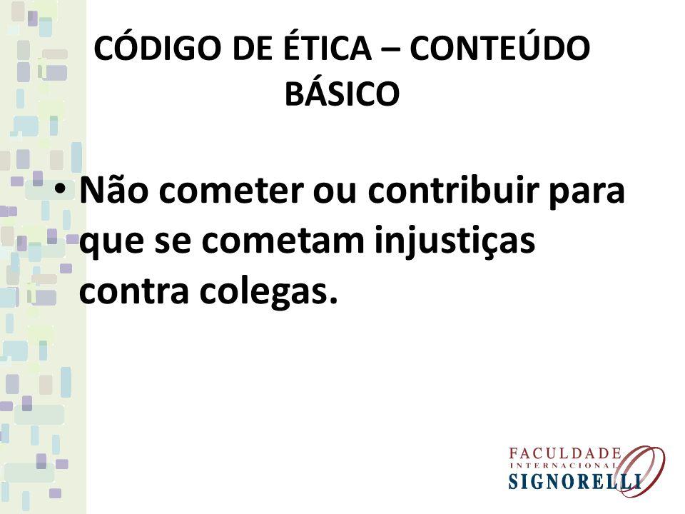 CÓDIGO DE ÉTICA – CONTEÚDO BÁSICO