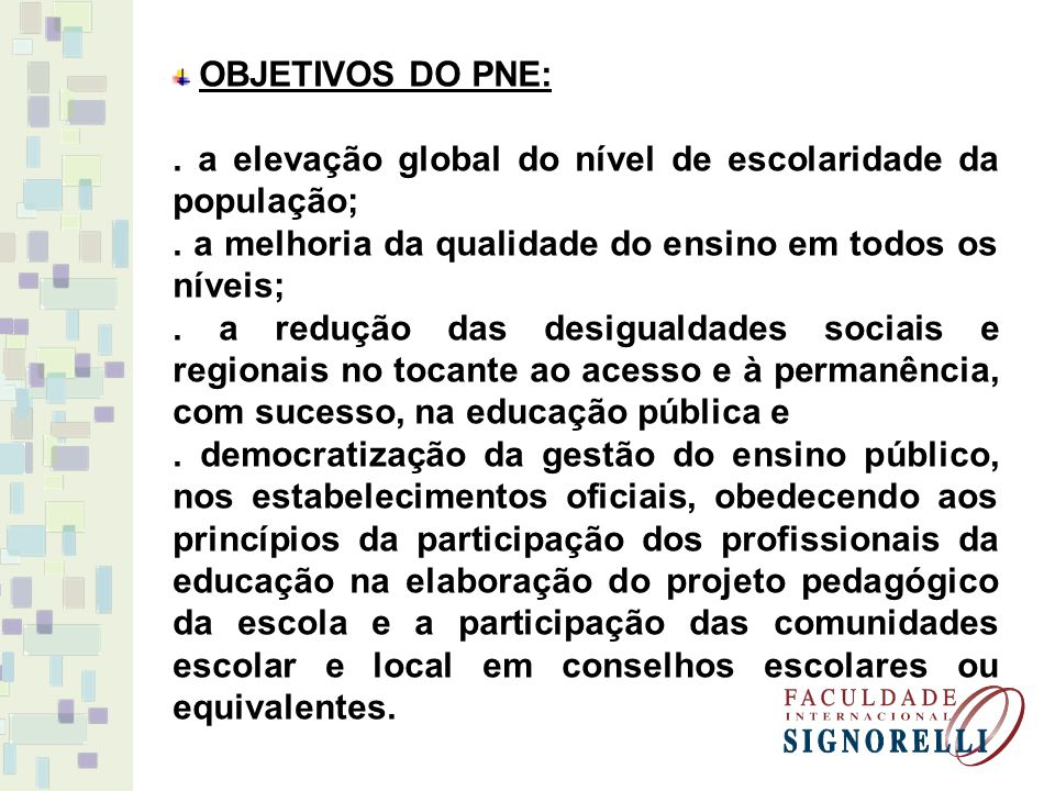 . a elevação global do nível de escolaridade da população;