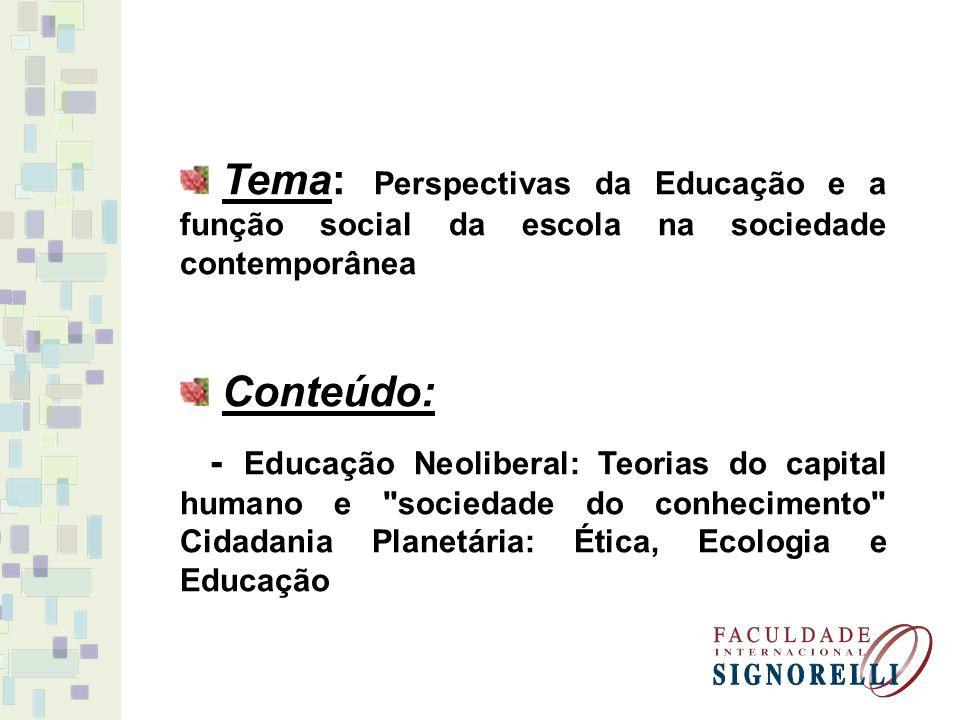 Tema: Perspectivas da Educação e a função social da escola na sociedade contemporânea