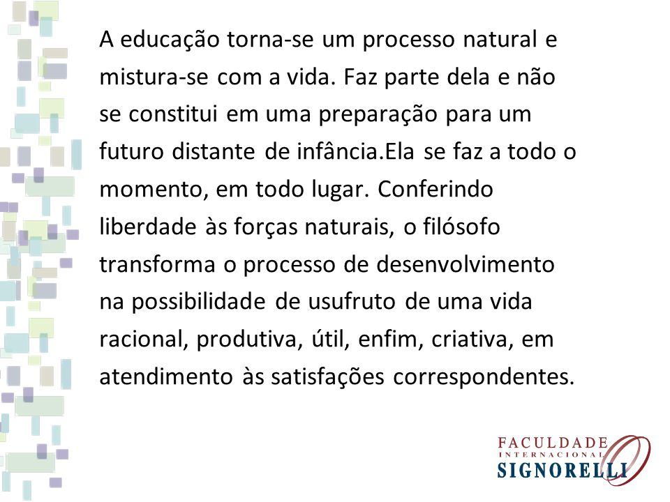 A educação torna-se um processo natural e