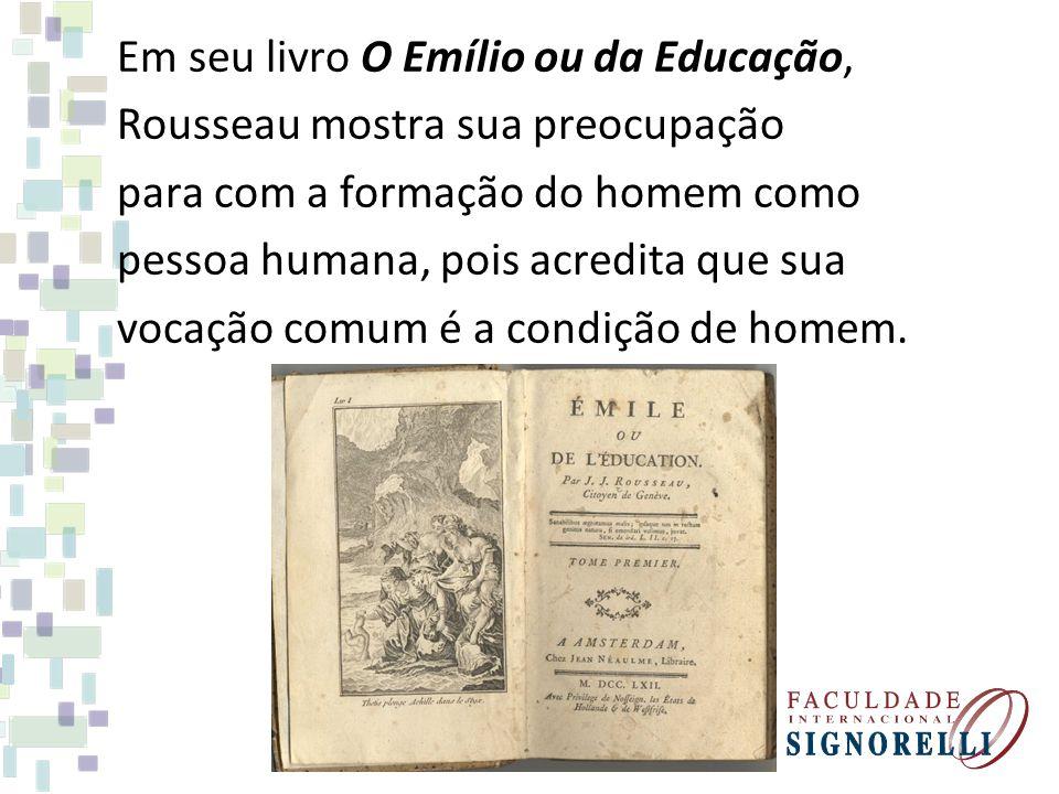 Em seu livro O Emílio ou da Educação,
