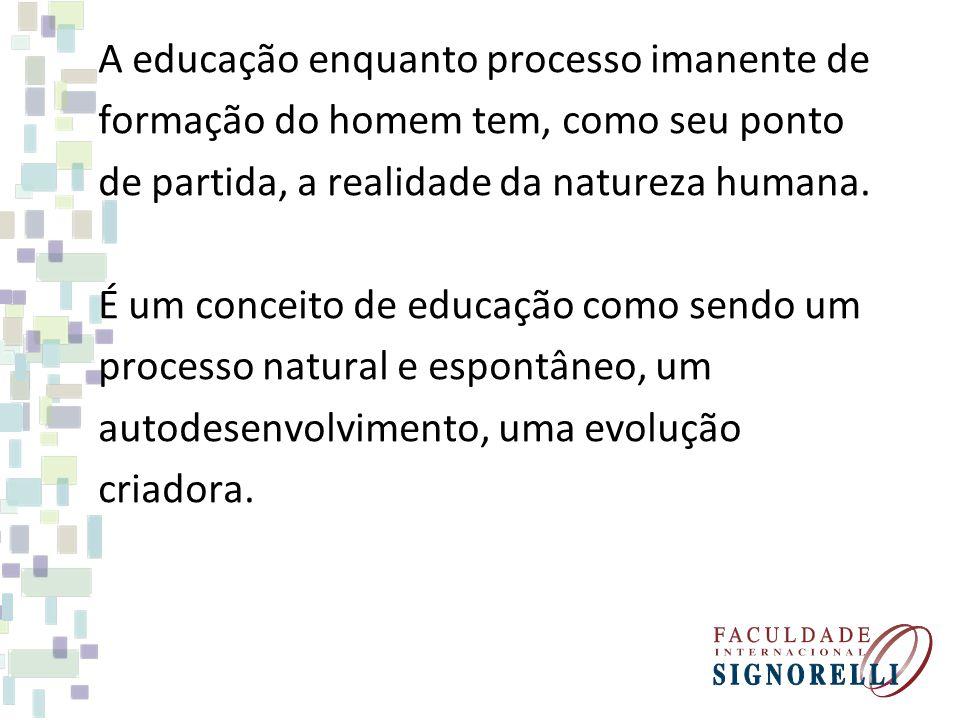 A educação enquanto processo imanente de