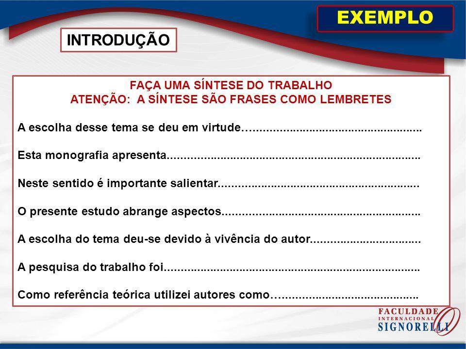 EXEMPLO INTRODUÇÃO FAÇA UMA SÍNTESE DO TRABALHO