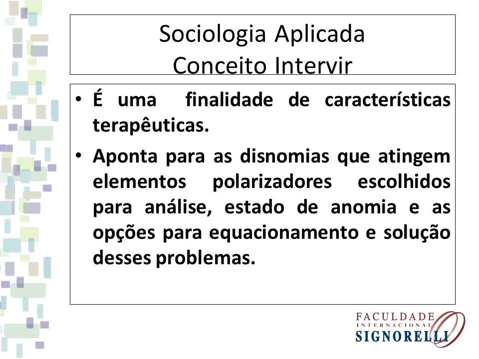 Sociologia Aplicada Conceito Intervir