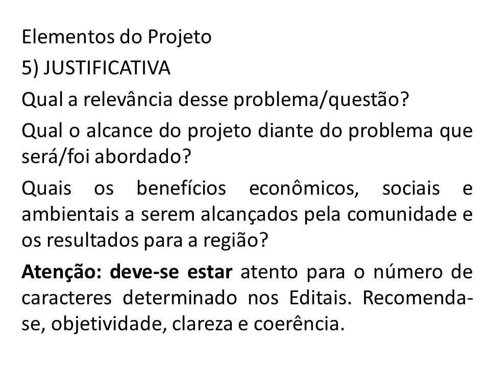 Elementos do Projeto 5) JUSTIFICATIVA. Qual a relevância desse problema/questão