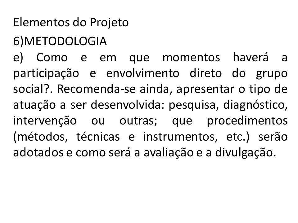 Elementos do Projeto 6)METODOLOGIA.