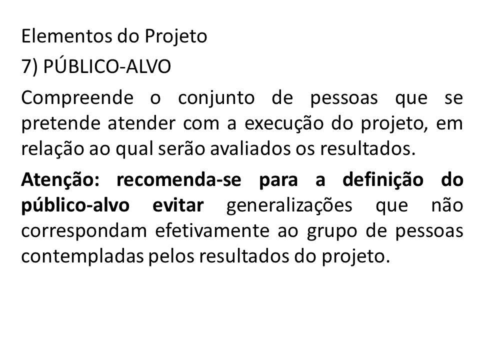 Elementos do Projeto 7) PÚBLICO-ALVO.
