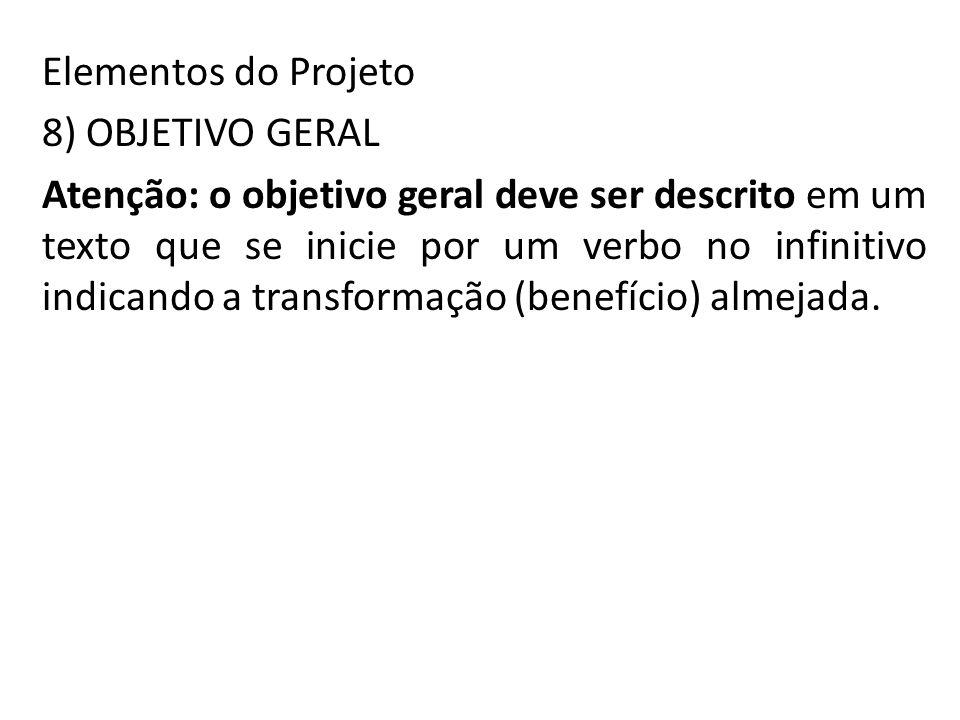 Elementos do Projeto 8) OBJETIVO GERAL.