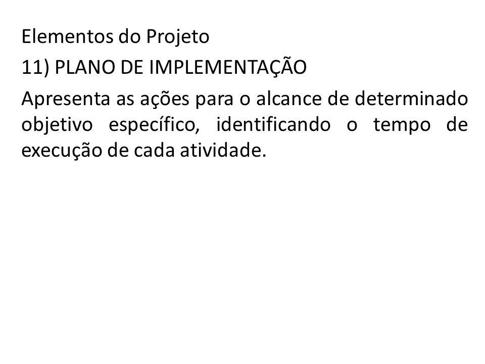 Elementos do Projeto 11) PLANO DE IMPLEMENTAÇÃO.