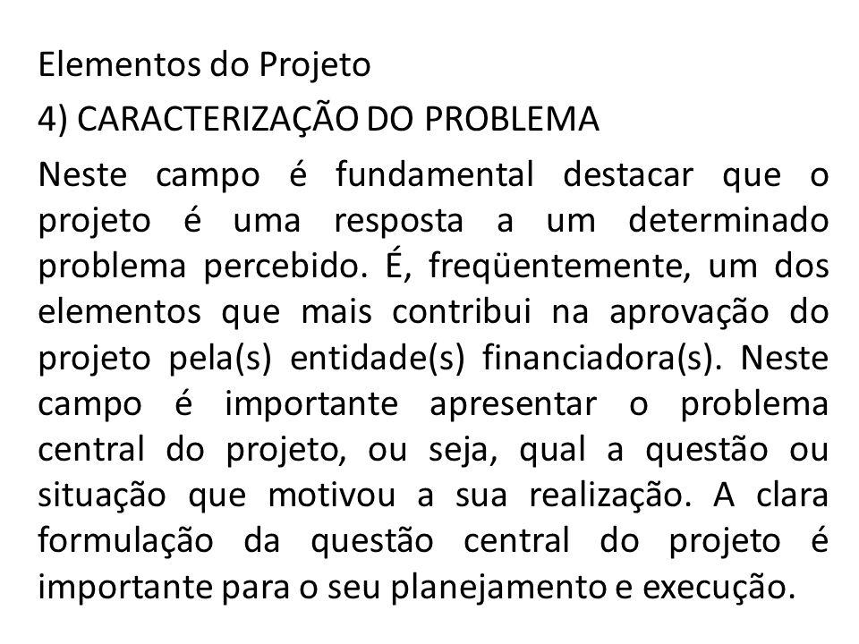 Elementos do Projeto 4) CARACTERIZAÇÃO DO PROBLEMA.