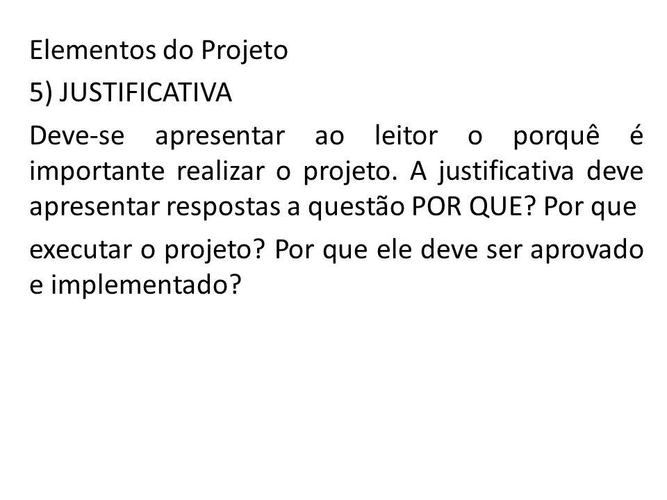 Elementos do Projeto 5) JUSTIFICATIVA.