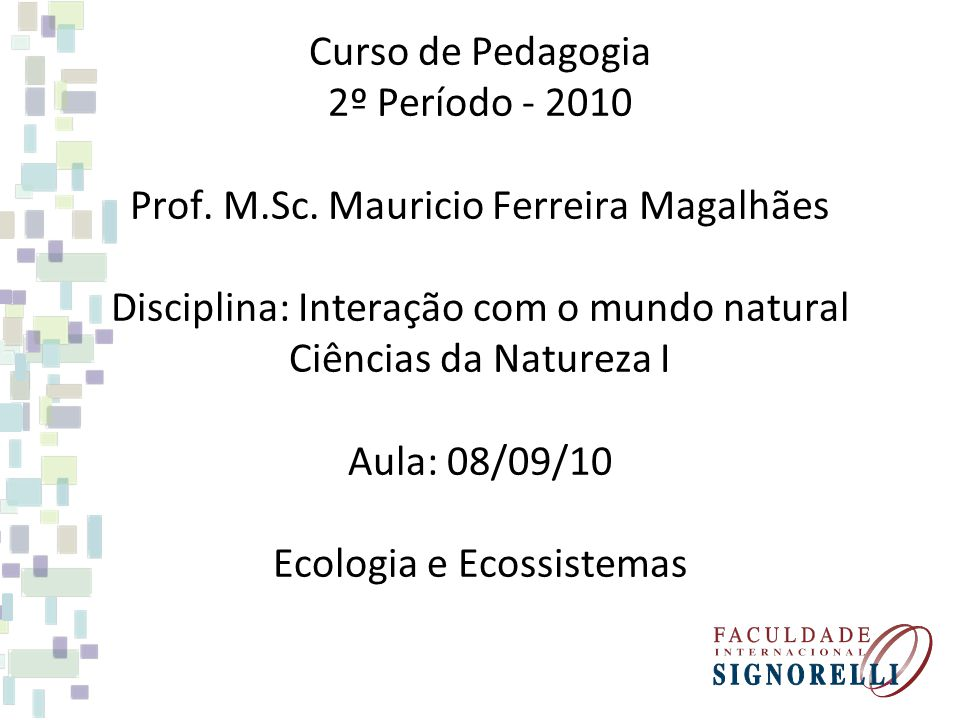 Curso de Pedagogia 2º Período - 2010 Prof. M. Sc